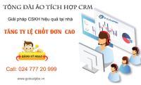 Tổng đài ảo tích hợp CRM giúp chốt đơn tại nhà hiệu quả cao